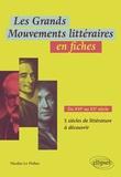 Nicolas Le Flahec - Les grands mouvements littéraires en fiches - Du XVIe au XXe siècle 5 siècles de littérature à découvrir.