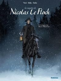 Dobbs - Nicolas Le Floch - tome 1 - L'énigme des Blancs-Manteaux.