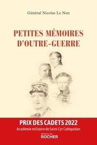 Nicolas Le Nen - Petites mémoires d'outre-guerre.