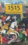 Nicolas Le Roux - 1515, l'invention de la Renaissance.