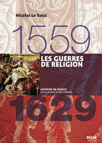 Les Guerres de religion 1559-1629