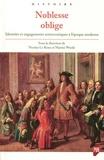 Nicolas Le Roux et Martin Wrede - Noblesse oblige - Identités et engagements aristocratiques à l'époque moderne.
