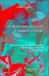 Nicolas Le Verge - Les yeux dans les yeux , le charme a opéré.