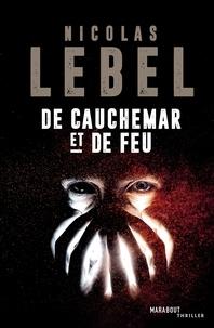 Télécharger le livre numéro isbn De cauchemar et de feu 9782501114400 en francais par Nicolas Lebel