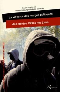 Deedr.fr La violence des marges politiques des années 1980 à nos jours Image