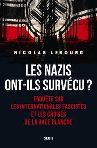 Télécharger un ebook pdf en ligne Les nazis ont-ils survécu ?  - Enquête sur les internationales fascistes et les croisés de la race blanche 9782021413717 par Nicolas Lebourg (Litterature Francaise)