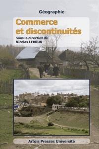 Nicolas Lebrun - Commerce et discontinuités.