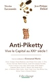 Nicolas Lecaussin et Jean-Philippe Delsol - Anti-Piketty - Vive le Capital au XXIe siècle !.