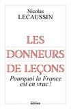 Nicolas Lecaussin - Les donneurs de leçons - Pourquoi la France est en vrac !.