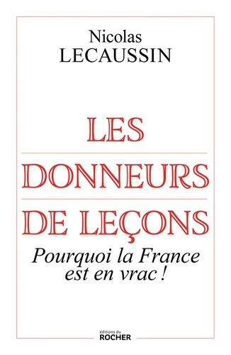 Les donneurs de leçons. Pourquoi la France est en vrac !