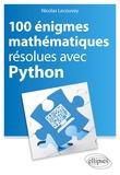 Nicolas Lecouvey - 100 énigmes mathématiques résolues avec Python.