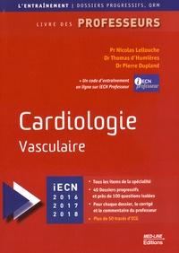 Nicolas Lellouche et Thomas d' Humières - Cardiologie vasculaire - Livre des professeurs, Edition 2016-2017-2018.