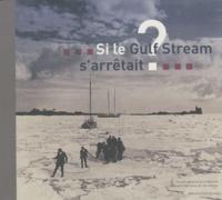 Si le Gulf Stream s'arrêtait ? - Nicolas Lemarchand | Showmesound.org