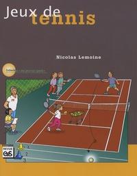 Nicolas Lemoine - Jeux de tennis - 24 jeux pour l'école élémentaire et le secondaire.