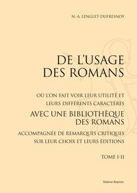 Nicolas Lenglet du Fresnoy - De l'usage des romans - Où l'on fait voir leur utilité et leurs différents caractères..