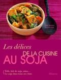 Nicolas Leser et Ulrike Skadow - Les délices de la cuisine au soja - Tofu, lait de soja, miso... Le soja dans tous ses états.