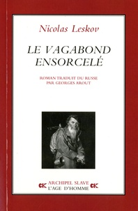 Nicolas Leskov - Le vagabond ensorcelé.