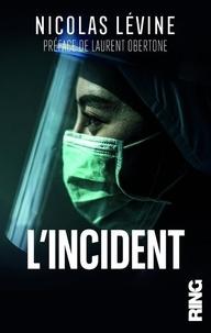 Nicolas Levine - L'incident.