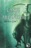 Nicolas Liau - L'Ange de la mélancolie - Suivi de Quand je serai grand, je serai mort.
