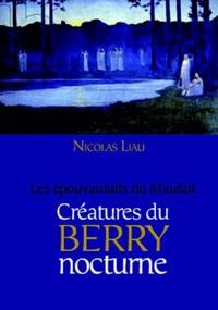 Nicolas Liau - Les Epouvantails du Maufait - Créatures du Berry nocturne.