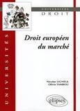 Nicolas Ligneul et Olivia Tambou - Droit européen du marché.