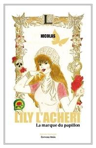 Nicolas - Lily l'Acheri - La marque du papillon.