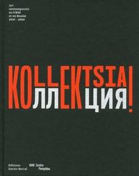 Nicolas Liucci-Goutnikov et Olga Sviblova - Kollektsia ! - Art contemporain en URSS et en Russie 1950-2000.
