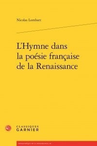 Nicolas Lombart - L'Hymne dans la poésie française de la Renaissance.