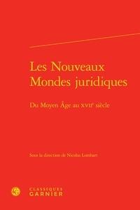 Les nouveaux mondes juridiques - Du Moyen Age au XVIIe siècle.pdf