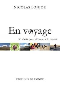 Nicolas Lonjou - En voyage.