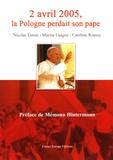 Nicolas Luiset et Caroline Roussy - Le 2 avril 2005, la Pologne perdait son pape.