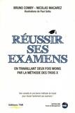 Nicolas Macarez et Bruno Comby - Réussir ses examens - En travaillant deux fois moins par la méthode des trois X.