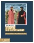 Nicolas Machiavel - Discours sur notre langue.