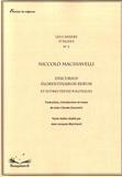 Nicolas Machiavel - Discursus florentinarum rerum et autres textes politiques.