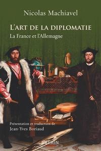 Nicolas Machiavel - L'art de la diplomatie - La France et l'Allemagne.