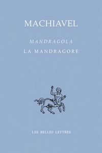 Nicolas Machiavel - La Mandragore - Edition bilingue français-italien.