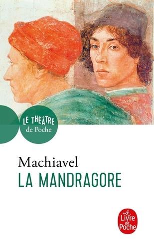 Nicolas Machiavel - La Mandragore.