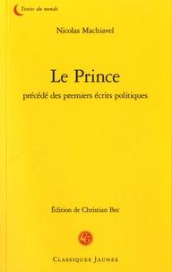 Le Prince précédé des premiers écrits politiques - Nicolas Machiavel  