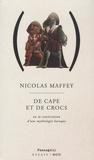 Nicolas Maffey - De Cape et de Crocs - Ou la consécration d'une mythologie baroque.