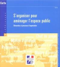 Sorganiser pour aménager lespace public - Démarches et processus dorganisation.pdf