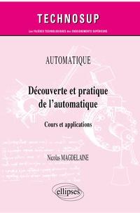 Nicolas Magdelaine - Découverte et pratique de l'automatique - Cours et applications.