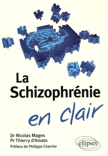 Nicolas Mages et Thierry d' Amato - La schizophrénie en clair.