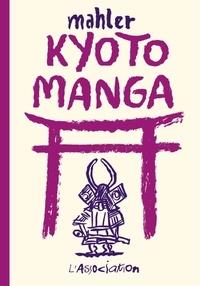 Nicolas Mahler et Aurélie Marquer - Kyoto Manga.