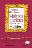 Nicolas Mahler et Thomas Bernhard - Maîtres anciens - Comédie.