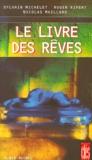Nicolas Maillard et Sylvain Michelet - Le livre des rêves.
