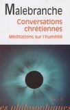 Nicolas Malebranche - Conversations chrétiennes - Méditation sur l'humilité et la pénitence - Lettre de Vaugelade.