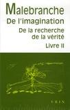 Nicolas Malebranche - De la recherche de la vérité - Livre 2, De l'imagination.