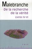 Nicolas Malebranche - De la recherche de la vérité - Livres IV-VI.