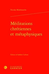 Nicolas Malebranche - Méditations chrétiennes et métaphysiques.