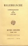 Nicolas Malebranche - Oeuvres complètes - Tome 18, Correspondance et actes (1638-1689).